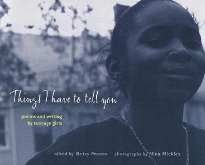 Things I Have to Tell You By Franco, Betsy (EDT)/ Nickles, Nina (ILT)