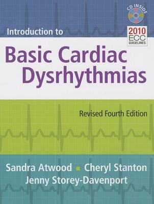 Introduction to Basic Cardiac Dysrhythmias By Atwood, Sandra/ Stanton, Cheryl/ Storey-Davenport, Jenny